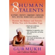 The Eight Human Talents: Restore the Balance and Serenity Within You with Kundalini Yoga, Paperback