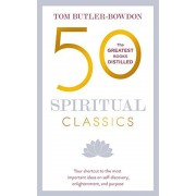 50 Spiritual Classics, Second Edition: Your Shortcut to the Most Important Ideas on Self-Discovery, Enlightenment, and Purpose, Paperback