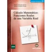 Delgado García, Miguel / Delgado Pineda, Miguel Calculo matemático: funciones reales de una variable real