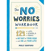 The No Worries Workbook: 124 Lists, Activities, and Prompts to Get Out of Your Head--And on with Your Life!, Paperback/Molly Burford