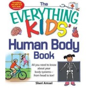 The Everything KIDS' Human Body Book by Sheri Amsel