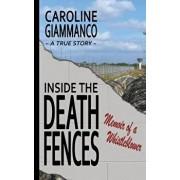 Inside the Death Fences: Memoir of a Whistleblower, Paperback/Caroline Giammanco