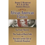 Three African-American Classics: Up from Slavery/The Souls of Black Folk/Narrative of the Life of Frederick Douglass, Paperback