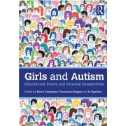 Girls and Autism - Educational, Family and Personal Perspectives(Paperback / softback) (9780815377269)