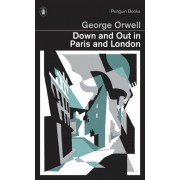 Down and Out in Paris and London, Paperback/George Orwell