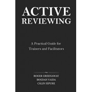 Active Reviewing: A Practical Guide for Trainers and Facilitators, Paperback/Roger Greenaway