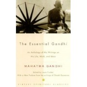 The Essential Gandhi: An Anthology of His Writings on His Life, Work, and Ideas, Paperback