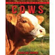 Cows: Amazing Photos & Fun Facts Book About Cows For Kids, Paperback/Caroline Norsk
