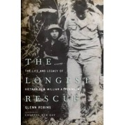 The Longest Rescue: The Life and Legacy of Vietnam POW William A. Robinson, Paperback