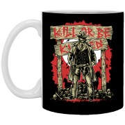 Kill Or Be Killed - 11 oz. White Mug - 317