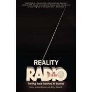 Reality Radio: Telling True Stories in Sound, Paperback/John Biewen