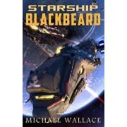 Starship Blackbeard, Paperback/Michael Wallace