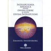 Intelepciunea angelica despre divina iubire si despre intelepciune