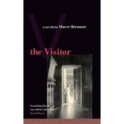 The Visitor: An Inquiry Into the Private Ownership of Land, Paperback/Maeve Brennan