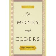 For Money and Elders: Ritual, Sovereignty, and the Sacred in Kenya, Hardcover/Robert W. Blunt