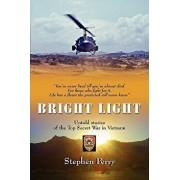 Bright Light: Untold Stories of the Top Secret War in Vietnam, Paperback/Stephen Perry