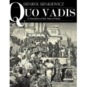 Quo Vadis: A Narrative of the Time of Nero (eBook)