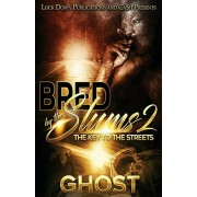 Bred by the Slums 2: The Key to the Streets, Paperback/Ghost