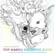 Pop Manga Coloring Book: A Surreal Journey Through a Cute, Curious, Bizarre, and Beautiful World, Paperback