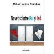 Navetist intre Rai si Iad/Mihai Lucian Nedelcu