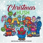 Make Way for the Christmas Hush, Paperback/Tim Huff