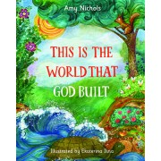 This Is the World that God Built, Paperback/Amy Nichols