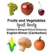 English-Khmer (Cambodian) Fruits and Vegetables Children's Bilingual Picture Dictionary, Paperback/Richard Carlson Jr