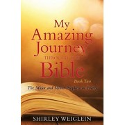 My Amazing Journey Through the Bible: Book Two The Major and Minor Prophets in Poetry, Paperback/Shirley Weiglein