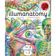 Illumanatomy: See Inside the Human Body with Your Magic Viewing Lens, Hardcover/Carnovsky