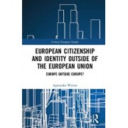 European Citizenship and Identity Outside of the European Union. Europe Outside Europe?, Hardback/Agnieszka Weinar