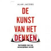 De kunst van het denken - Alan Jacobs
