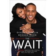 The Wait: A Powerful Practice for Finding the Love of Your Life and the Life You Love, Paperback