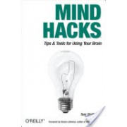 Mind Hacks - Tips and Tricks for Using Your Brain (Stafford Tom)(Paperback) (9780596007799)