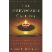 The Irrevocable Calling: Israel's Role as a Light to the Nations, Paperback