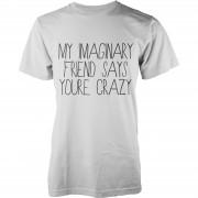 Geekdown Camiseta My Imaginary Friend Says You're Crazy - Hombre - Blanco - L - Blanco