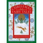 Christmas Fairy Tales. 12 enchanting stories including The Christmas Cuckoo and The Nutcracker, Hardback/Neil Philip