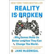 Reality Is Broken: Why Games Make Us Better and How They Can Change the World, Paperback