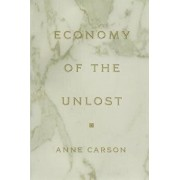 Economy of the Unlost: (reading Simonides of Keos with Paul Celan), Paperback/Anne Carson
