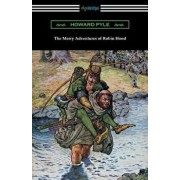 The Merry Adventures of Robin Hood (Illustrated), Paperback/Howard Pyle