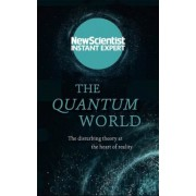 The Quantum World: The Disturbing Theory at the Heart of Reality, Paperback