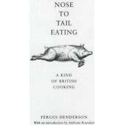 Nose to Tail Eating by Fergus Henderson