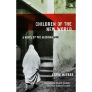 Children of the New World: A Novel of the Algerian War, Paperback
