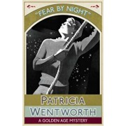 Fear by Night: A Golden Age Mystery, Paperback/Patricia Wentworth
