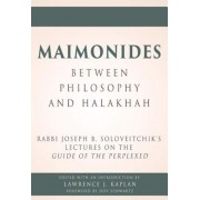 Maimonides - Between Philosophy and Halakhah: Rabbi Joseph B. Soloveitchik's Lectures on the Guide of the Perplexed, Hardcover