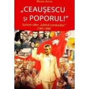 Ceausescu si Poporul - Mioara Anton