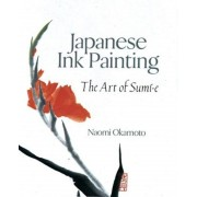 Japanese Ink Painting: The Art of Sumi-E, Paperback