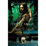 Studiu despre magie vol.2 din Cronicile din Ixia Maria V. Snyder