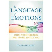 Language of Emotions - What Your Feelings are Trying to Tell You (McLaren Karla)(Paperback) (9781591797692)