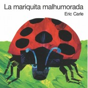 La Mariquita Malhumorada: The Grouchy Ladybug Board Book (Spanish Edition), Hardcover/Eric Carle