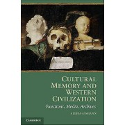 Cultural Memory and Western Civilization by Aleida Assman